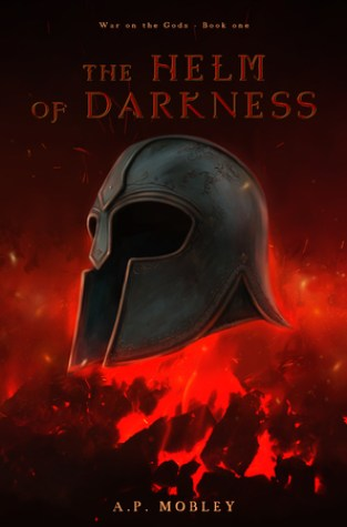 {Guest Post+Giveaway} The Helm of Darkness by A. P. Mobley @author_apmobley