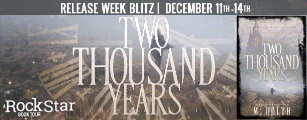 {Excerpt+Giveaway} TWO THOUSAND YEARS by M. Dalto
