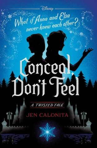 {Review+Giveaway} Conceal, Don't Feel by Jen Calonita #TwistedTale