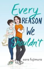{Review+Giveaway} Every Reason We Shouldn't by Sara Fujimura