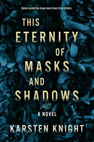{Review+Giveaway} THIS ETERNITY OF MASKS AND SHADOWS by @KarstenKnight