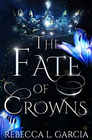 {Review} The Fate of Crowns by Rebecca L. Garcia