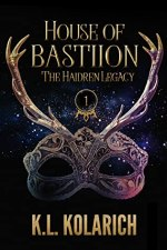 {Release Day ARC Review} House of Bastiion by K.L. Kolarich