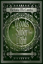 {Review} Woods of Silver and Light by Victoria McCombs