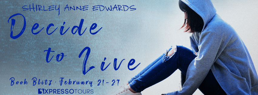 {Excerpt+Giveaway} Decide to Live by Shirley Anne Edward