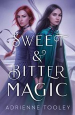 {Review} Sweet & Bitter Magic by Adrienne Tooley
