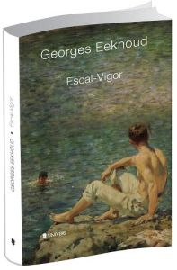 Escal-vigor, Georges Eekhoud