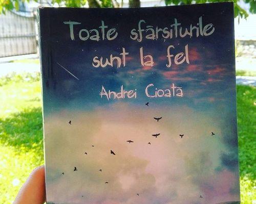 Recenzie Toate sfârșiturile sunt la fel, Andrei Cioată