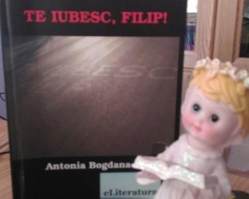 Te iubesc, Filip, Antonia Bogdana Bălan