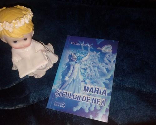 Zi de iarnă cu povești: Maria și fulgii de nea, Rodica Pușcașu – Star Tipp