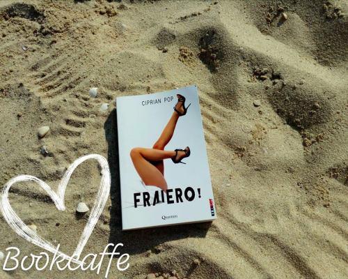 ..și pentru că mulți fug de suferință, puțini știu să iubească: Fraiero!, Ciprian Pop – Quantum Publishers