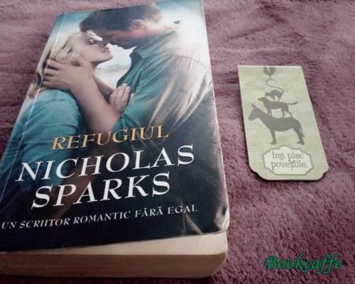 Mergi drept spre fericirea ta chiar dacă fugi din infern: Refugiul, Nicholas Sparks – Editura Rao
