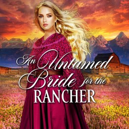 An Untamed Bride for the Rancher AUDIO