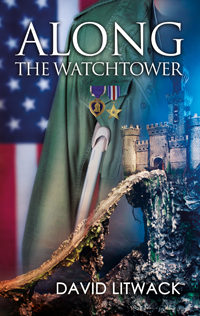 Blog Tour & Giveaway: Along the Watchtower by David Litwack