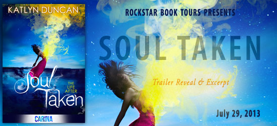 Book Blast: Trailer Reveal, Excerpt & Giveaway: Soul Taken by Katlyn Duncan
