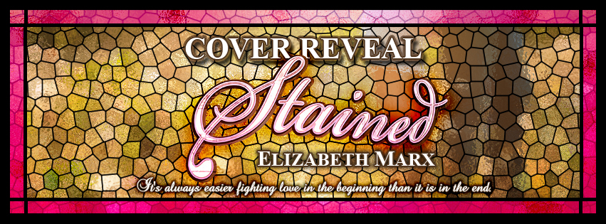 Cover Reveal & Giveaway: Stained by Elizabeth Marx