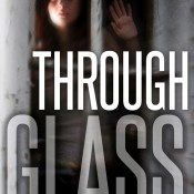 Cover Reveal: Through Glass by Rebecca Ethington