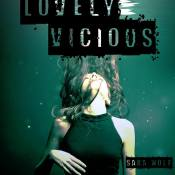Blog Tour & Giveaway: Lovely Vicious by Sara Wolf