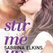 Blog Tour, Review & Giveaway: Stir Me Up By Sabrina Elkins
