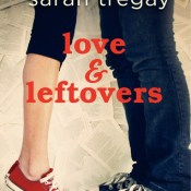 Book Blitz & Giveaway: Love and Leftovers by Sarah Tregay