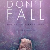 Blog Tour, Review and Giveaway: Don't Fall by Rachel Schieffelbein