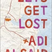 Guest Post & Giveaway: Let's Get Lost by Adi Alsaid