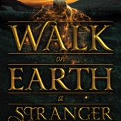 Books On Our Radar: Walk On Earth A Stranger by Rae Carson