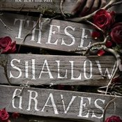 Cover Crush: These Shallow Graves by Jennifer Donnelly