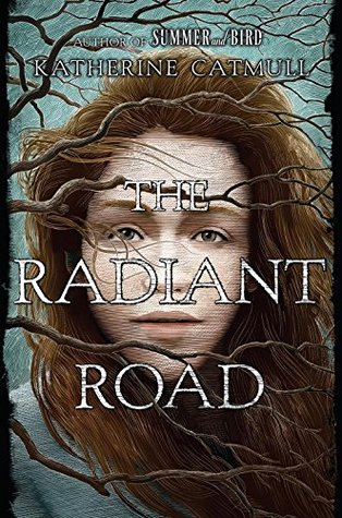 Cover Crush: The Radiant Road by Katherine Catmull