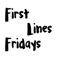 First Lines Friday: May 13, 2016