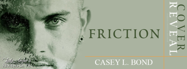 Book Banner 1 - Casey L. Bond (Friction Reveal)