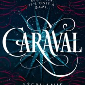 Books On Our Radar: Caraval by Stephanie Garber