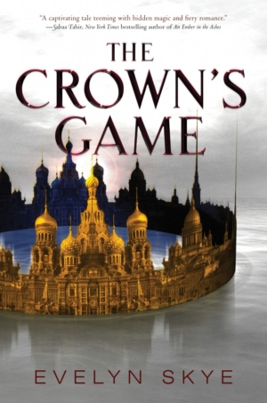Review: The Crown's Game by Evelyn Skye
