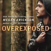 Release Day Blitz: Overexposed by Megan Erickson
