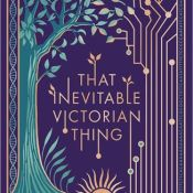 Cover Crush: That Inevitable Victorian Thing by E.K. Johnston