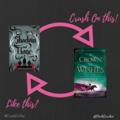 Feature: Crush on This #6 -A Crown of Wishes by Roshani Chokshi