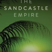 Books On Our Radar: The Sandcastle Empire by Kayla Olson