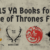 Feature: 15 YA Books for Game of Thrones Fans