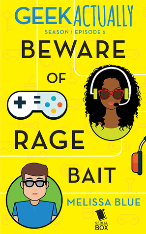 Co-Review: Beware of Rage Bait (Geek Actually #1.5) by Melissa Blue
