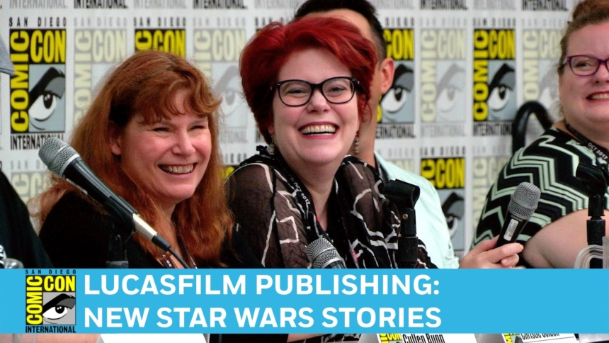 Feature: #SDCC Star Wars Stories from a Galaxy Far, Far Away… #ComicCon Panel Coverage