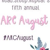 Feature: ARC August – Final Recap & Giveaway