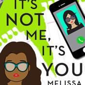 Review: It's Not Me, It's You (Geek Actually #1.11) by Melissa Blue