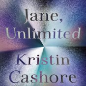 Blog Tour, Review & Giveaway: Jane, Unlimited by Kristin Cashore