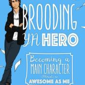 Blog Tour, Interview & Review: Brooding YA Hero: Becoming a Main Character (Almost) as Awesome as Me by Carrie DiRisio & Linnea Gear