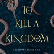 Books On Our Radar: To Kill a Kingdom by Alexandra Christo