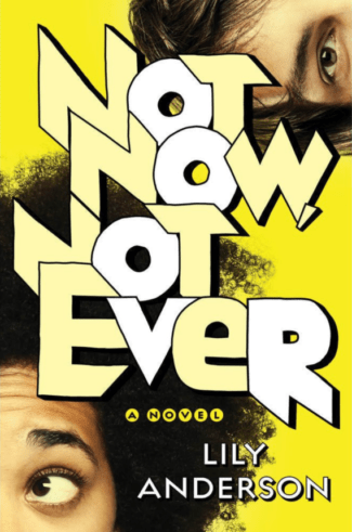 Blog Tour, Guest Post & Giveaway: Not Now, Not Ever by Lily Anderson
