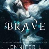 New Release Blitz & Giveaway: Brave by Jennifer L. Armentrout