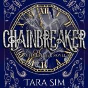 Audiobook Review & Giveaway: Chainbreaker (Timekeeper #2) by Tara Sim