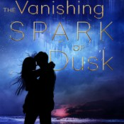 Blog Tour, Guest Post & Giveaway: The Vanishing Spark of Dusk by Sara Baysinger