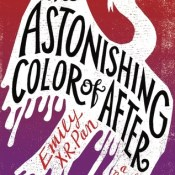 Cover Crush: The Astonishing Color of After by Emily X.R. Pan